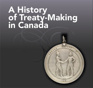 A History of Treaty-Making in Canada